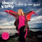 Hanne Krogh - Ikke Gi Deg Nå, Jente!